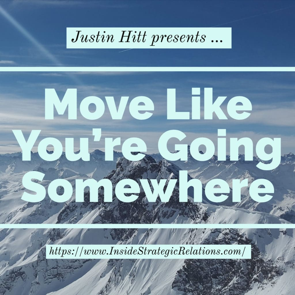 Move Like You're Going Somewhere