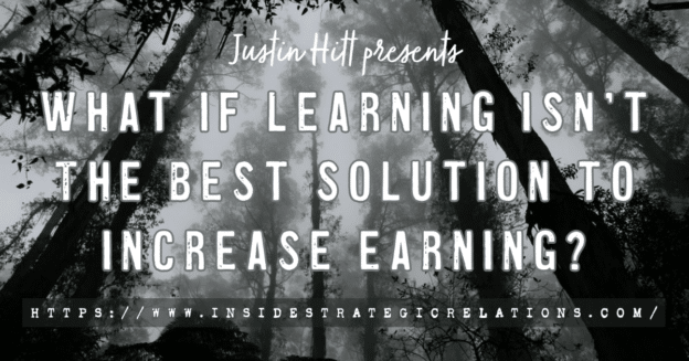 Cover, What If Learning Isn't The Best Solution To Increase Earning?