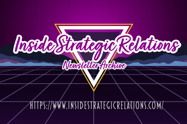 80's style, Inside Strategic Relations Newsletter Archive